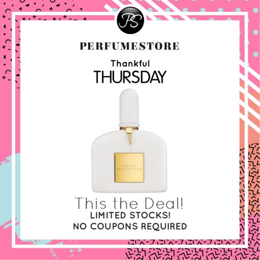 TOM FORD WHITE PATCHOULI EDP FOR WOMEN 100ML [THANKFUL THURSDAY SPECIAL]